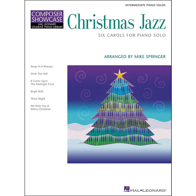Hal Leonard Christmas Jazz Six Carols Intermediate Piano Solos Composer Showcase Hal Leonard Student Piano Library