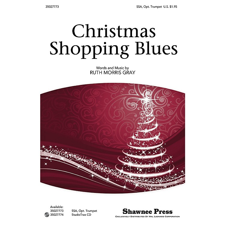 Shawnee PressChristmas Shopping Blues SSA composed by Ruth Morris Gray