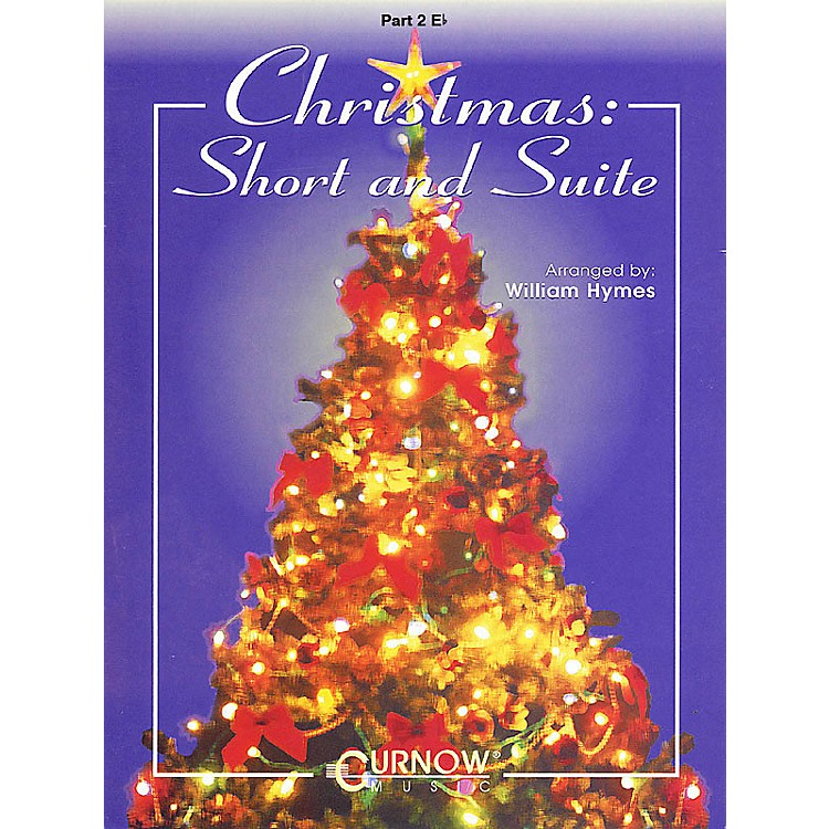 Curnow Music Christmas: Short and Suite (Part 2 - Eb Instruments) Concert Band Level 2-4 Arranged by William Himes