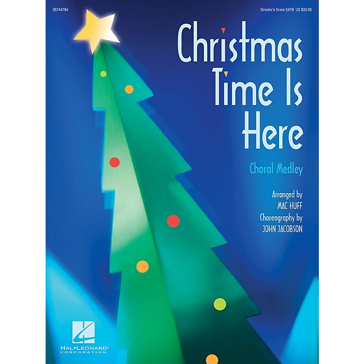 Hal LeonardChristmas Time Is Here (Choral Medley) SAB Score Arranged by Mac Huff