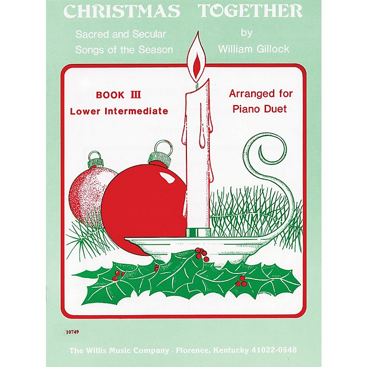 Willis MusicChristmas Together, Book 3 (1 Piano, 4 Hands/Later Elem to Early Inter Level) Willis Series