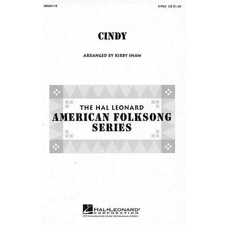 Hal LeonardCindy 2-Part arranged by Kirby Shaw