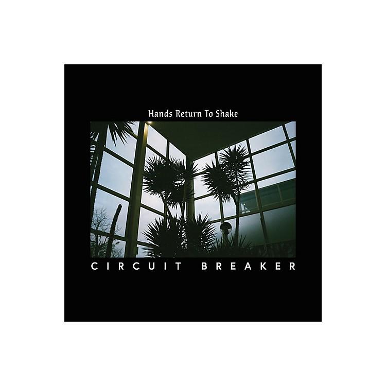 AllianceCircuit Breaker - Hands Return To Shake