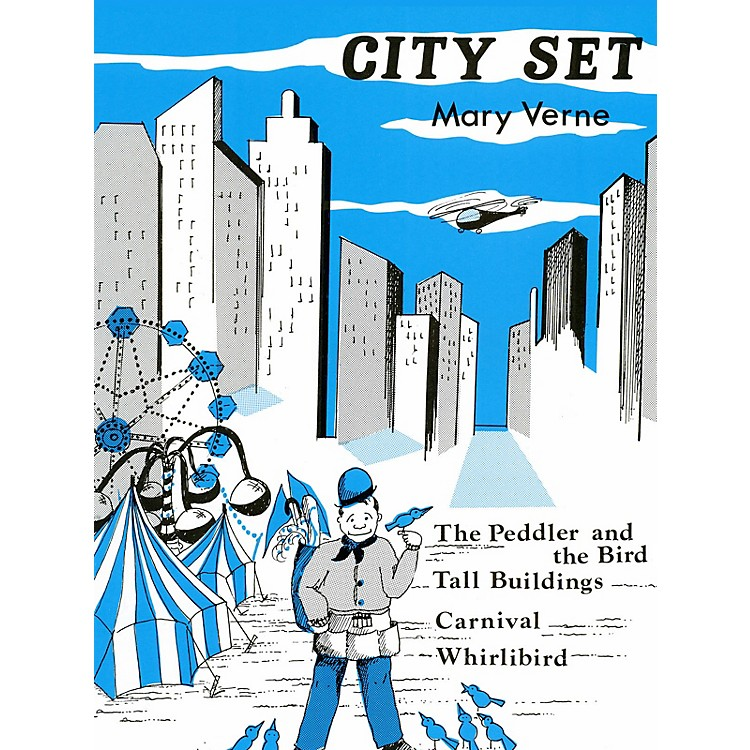 Lee Roberts City Set (Peddler & The Bird, Tall Building) Pace Piano Education Series Composed by Mary Verne