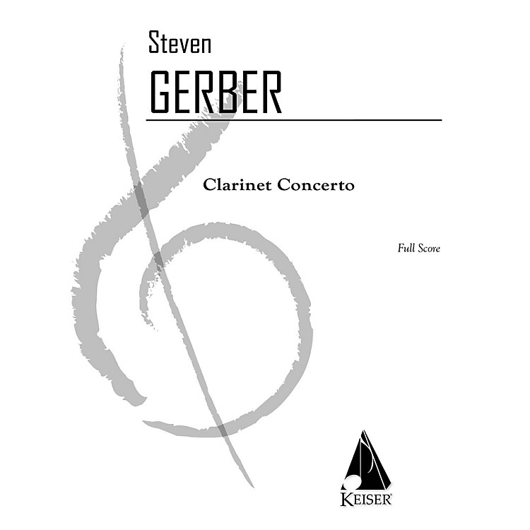 Lauren Keiser Music PublishingClarinet Concerto LKM Music Series Composed by Steven Gerber