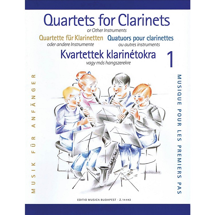 Editio Musica Budapest Clarinet Quartets for Beginners - Volume 1 EMB Series Composed by Various Arranged by Éva Perényi