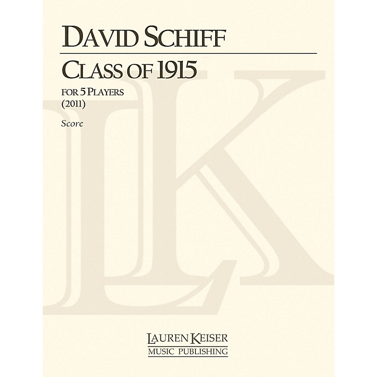 Lauren Keiser Music Publishing Class of 1915 (Score and Parts) LKM Music Series Composed by David Schiff