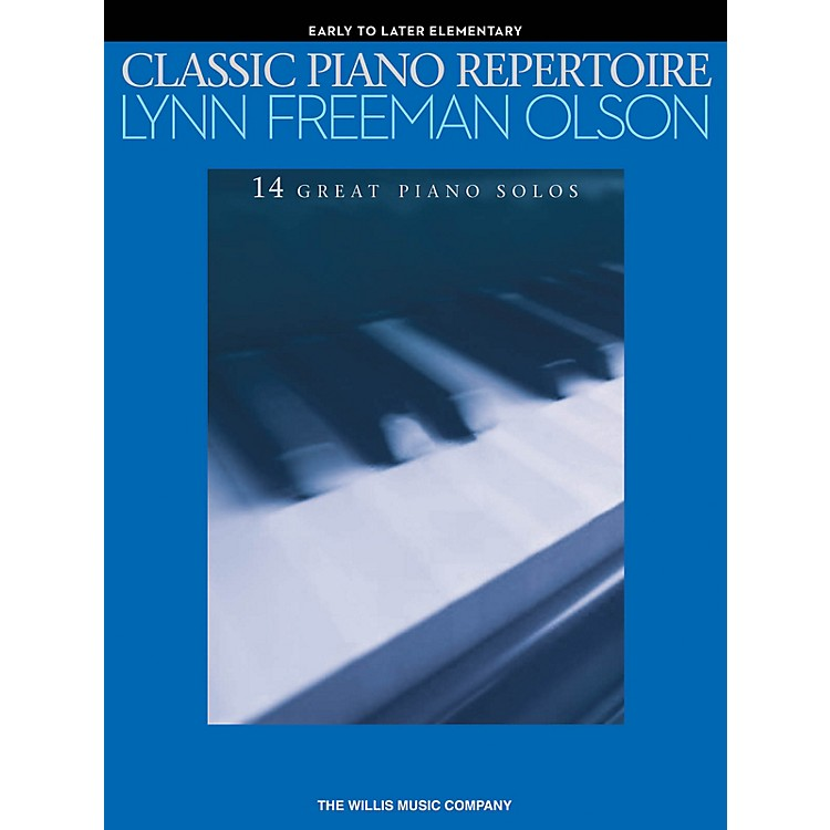 Willis MusicClassic Piano Repertoire - Lynn Freeman Olson 14 Great Piano Solos for Early to Later Elementary Level
