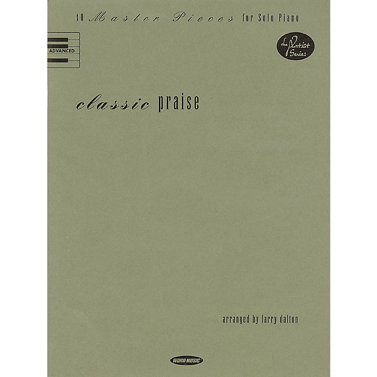 Word Music Classic Praise (10 Master Pieces for Solo Piano) Sacred Folio Series