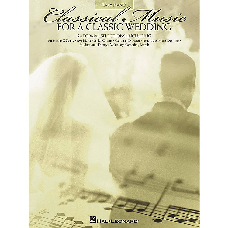 Hal LeonardClassical Music For A Classic Wedding For Easy Piano