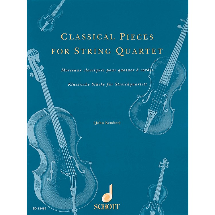 SchottClassical Pieces for String Quartet Schott Series Softcover Composed by Various Arranged by John Kember