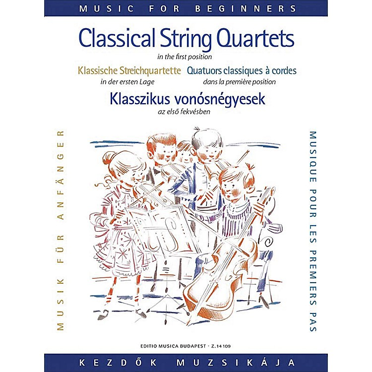 Editio Musica Budapest Classical Quartet Music for Beginners (First Position String Quartet) EMB Series Composed by Various