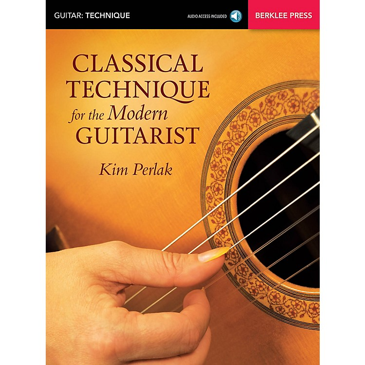 Berklee Press Classical Technique for the Modern Guitarist Berklee Guide Series Softcover Audio Online by Kim Perlak