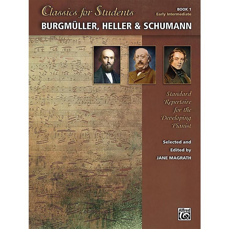 AlfredClassics for Students: Burgmuller, Heller & Schumann, Book 1 Early Intermediate
