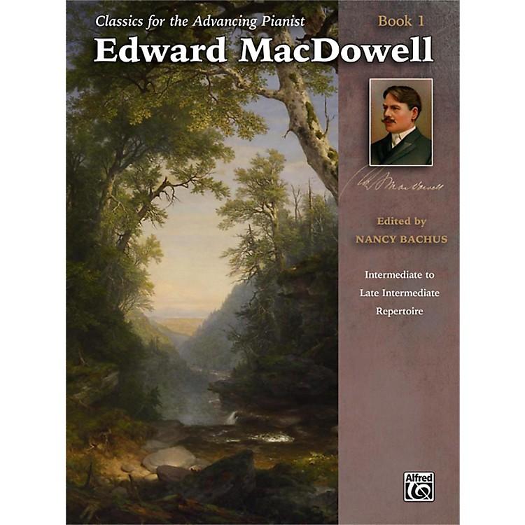 AlfredClassics for the Advancing Pianist: Edward MacDowell Book 1 Intermediate / Late Intermediate