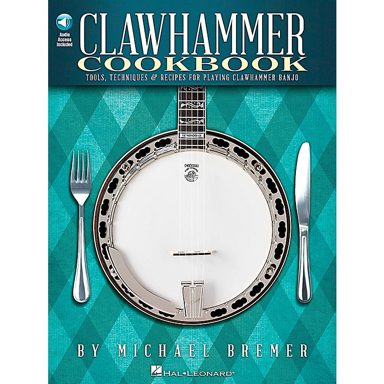 Hal LeonardClawhammer Cookbook - Tools, Techniques & Recipes For Playing Clawhammer Banjo Book/CD