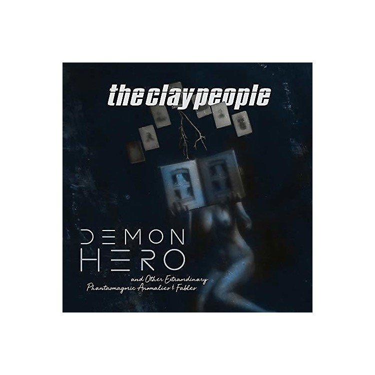 AllianceClay People - Demon Hero & Other Extraordinary Phantasmagoric Anomalies & Fables