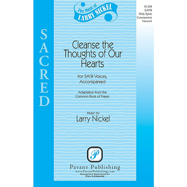PavaneCleanse the Thoughts of Our Hearts SATB composed by Larry Nickel