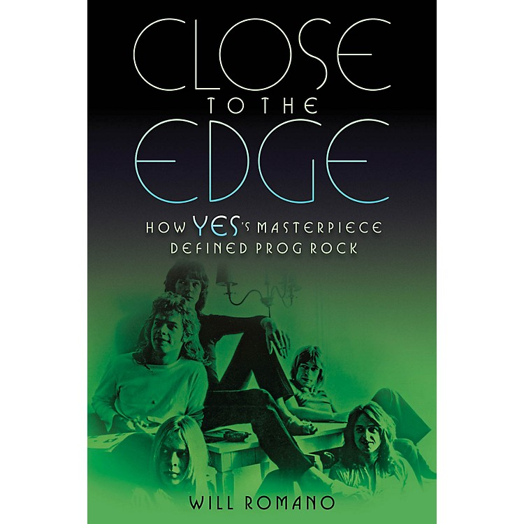 Backbeat Books Close to the Edge (How Yes's Masterpiece Defined Prog Rock) Book Series Softcover Written by Will Romano