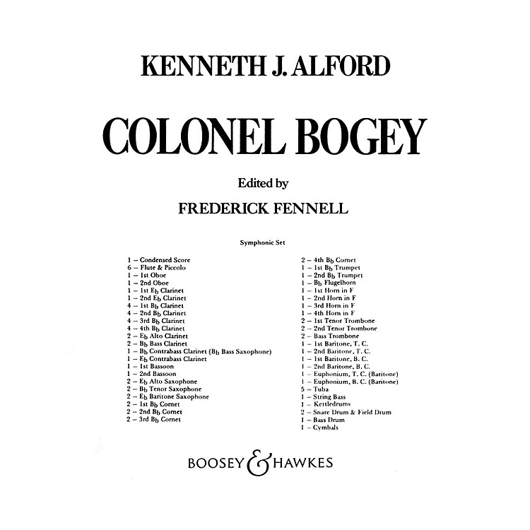 Boosey and HawkesColonel Bogey (Score and Parts) Concert Band Composed by Kenneth J. Alford Arranged by Frederick Fennell