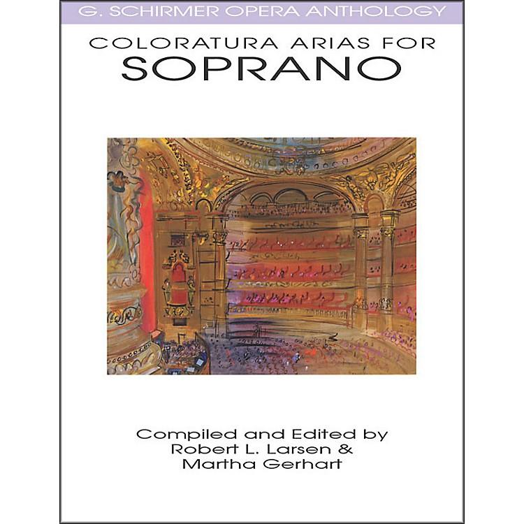 G. SchirmerColoratura Arias for Soprano G Schirmer Opera Anthology