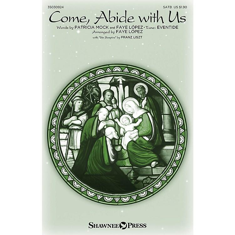 Shawnee PressCome, Abide with Us (with Un Sospiro) SATB arranged by Faye López
