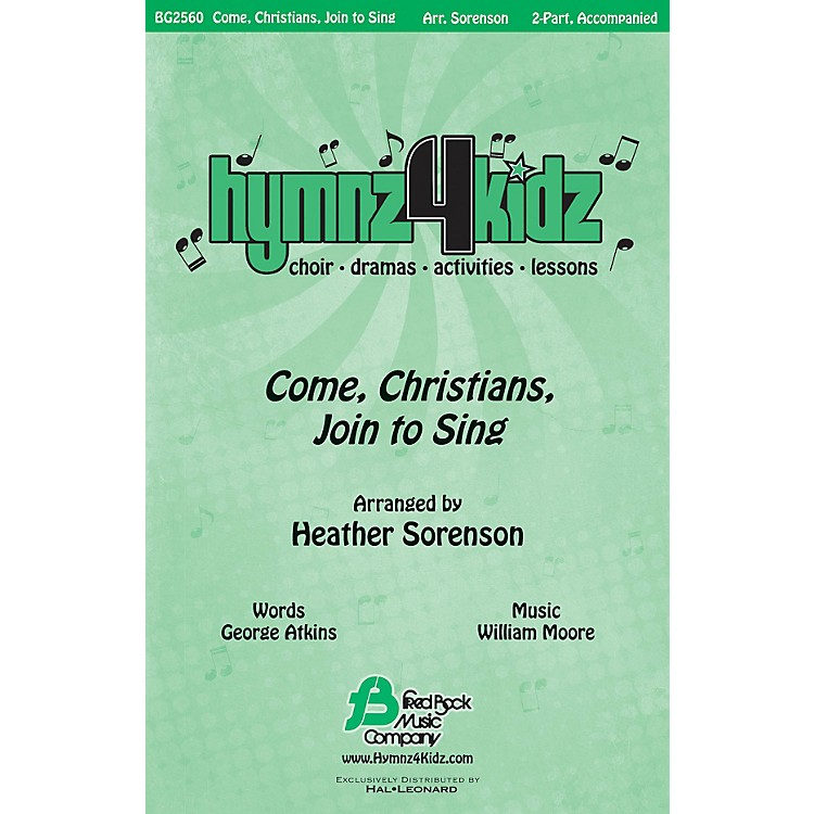 Fred Bock MusicCome, Christians, Join to Sing (Hymnz 4 Kidz Series) 2-Part arranged by Heather Sorenson