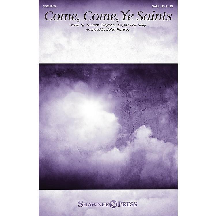 Shawnee PressCome, Come, Ye Saints SATB arranged by John Purifoy