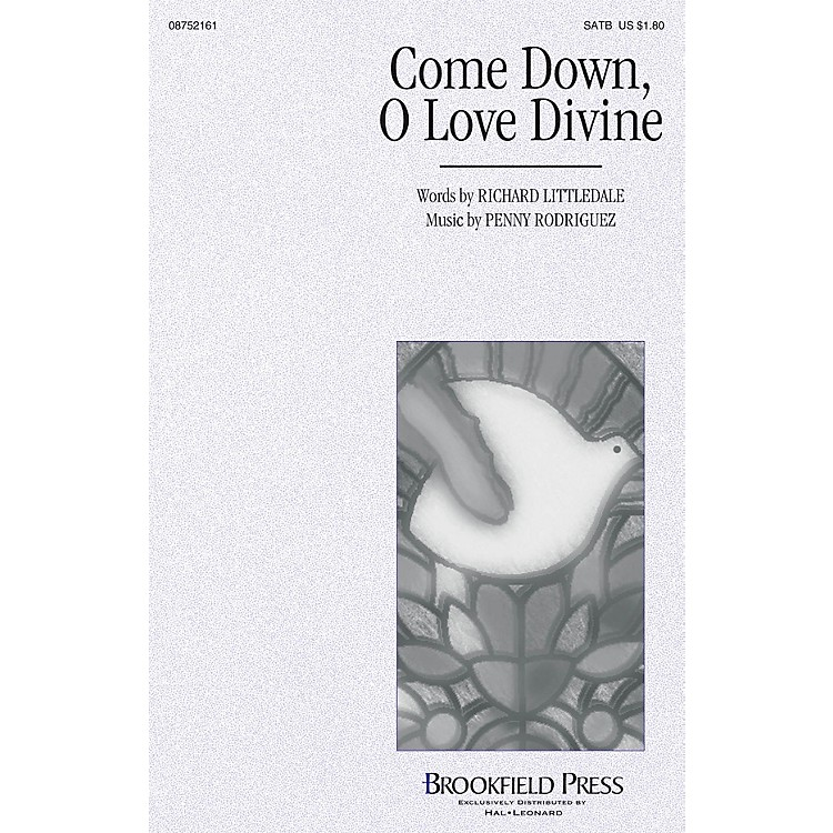 Brookfield Come Down, O Love Divine SATB composed by Penny Rodriguez