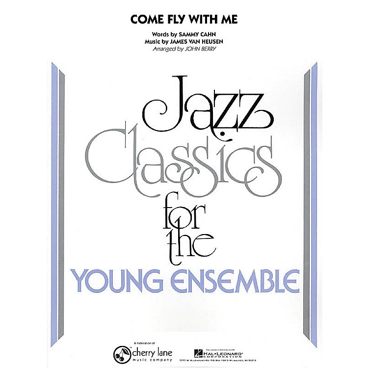 Cherry LaneCome Fly with Me Jazz Band Level 3 Arranged by John Berry