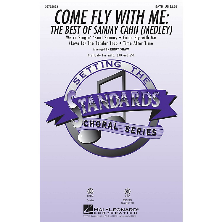 Hal LeonardCome Fly with Me: The Best of Sammy Cahn (Medley) SAB Arranged by Kirby Shaw