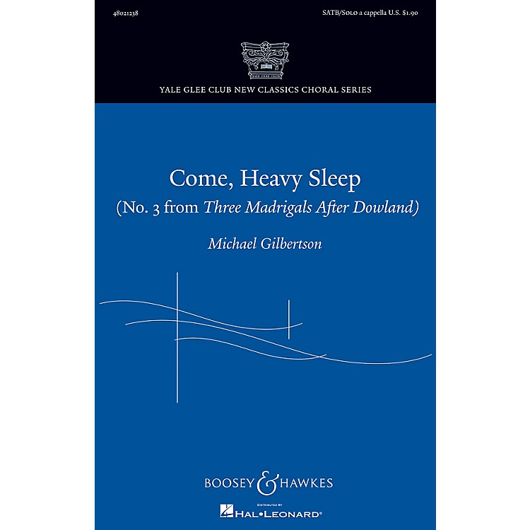 Boosey and HawkesCome, Heavy Sleep SATB and Solo A Cappella composed by Michael Gilbertson