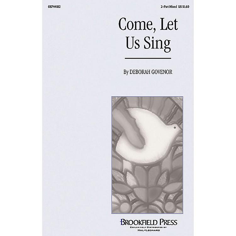 BrookfieldCome Let Us Sing 2-Part composed by Deborah Govenor
