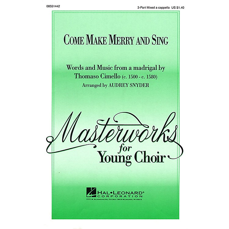Hal Leonard Come Make Merry and Sing 3-Part Mixed a cappella arranged by Audrey Snyder