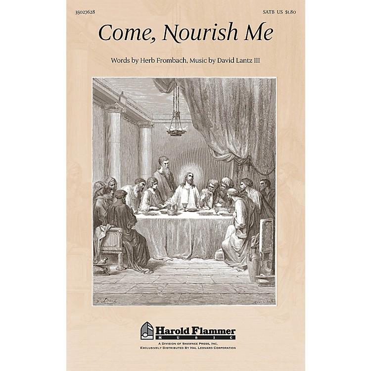 Shawnee PressCome, Nourish Me SATB composed by David Lantz III
