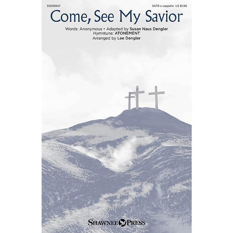 Shawnee PressCome, See My Savior SATB a cappella arranged by Lee Dengler