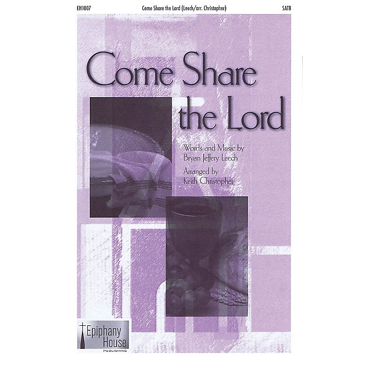 Epiphany House PublishingCome Share the Lord SATB arranged by Keith Christopher