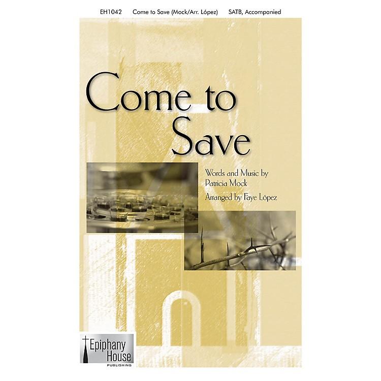 Epiphany House PublishingCome To Save SATB arranged by Faye López