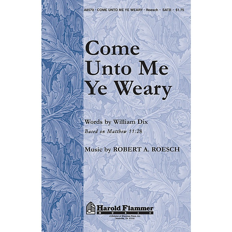 Shawnee PressCome Unto Me Ye Weary (Inspired by Matthew 11:28) SATB composed by William C. Dix