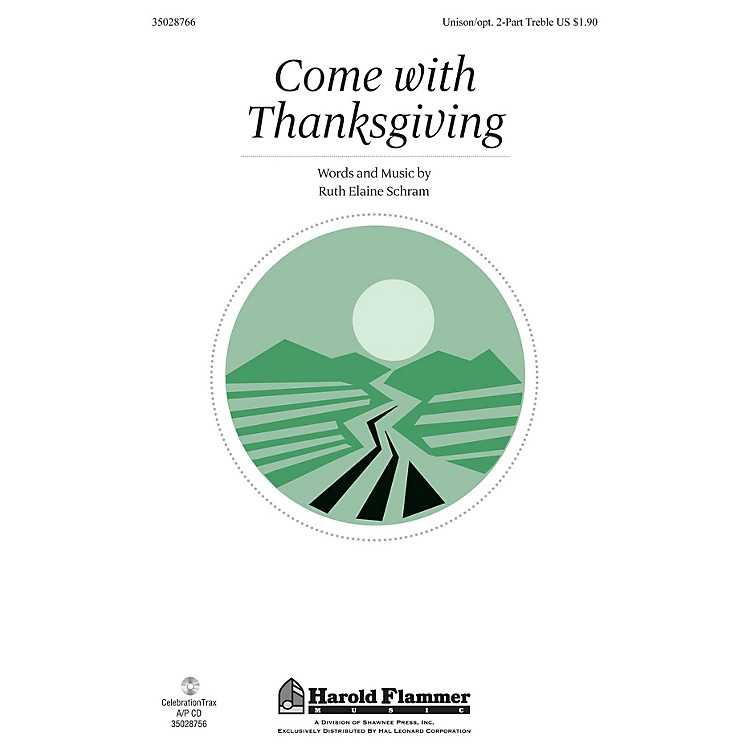 Shawnee PressCome With Thanksgiving Unison/2-Part Treble composed by Ruth Elaine Schram