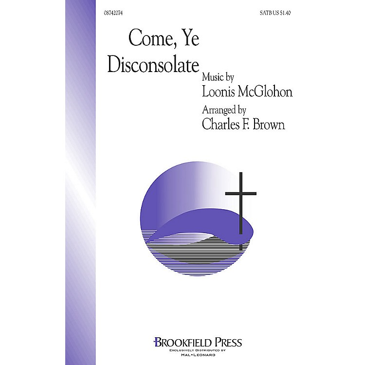 BrookfieldCome, Ye Disconsolate SATB arranged by Charles F. Brown