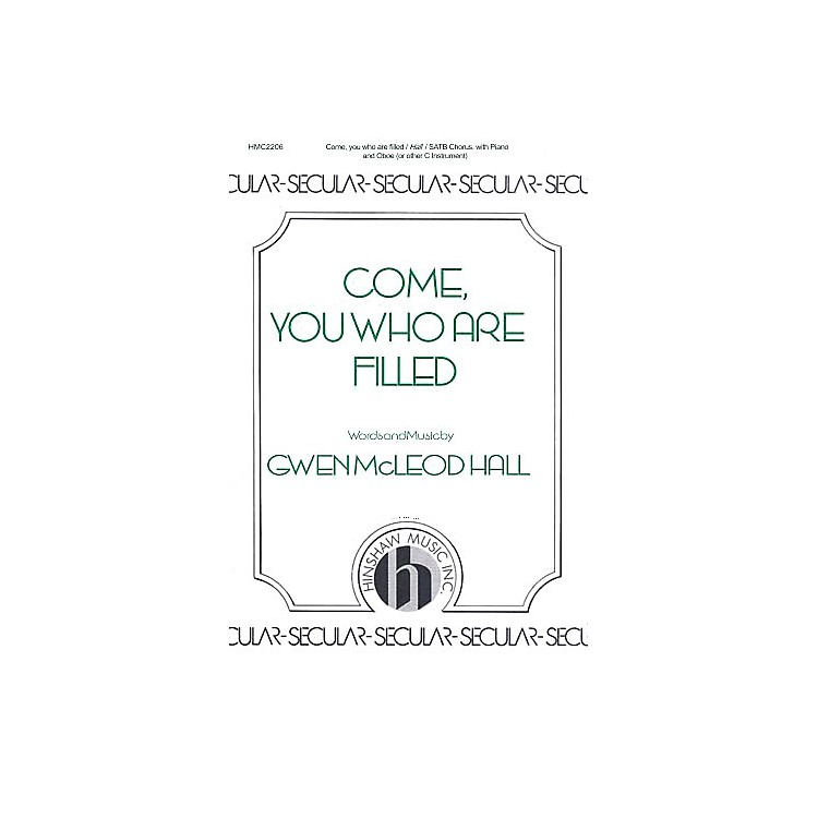 Hinshaw MusicCome, You Who Are Filled SATB composed by Gwen McLeod Hall