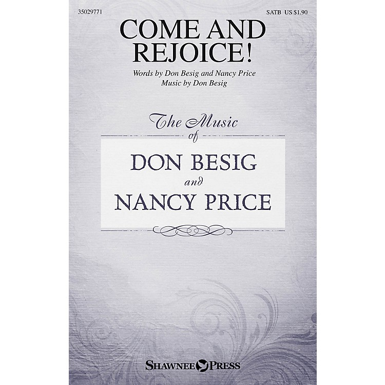 Shawnee Press Come and Rejoice! SATB composed by Don Besig