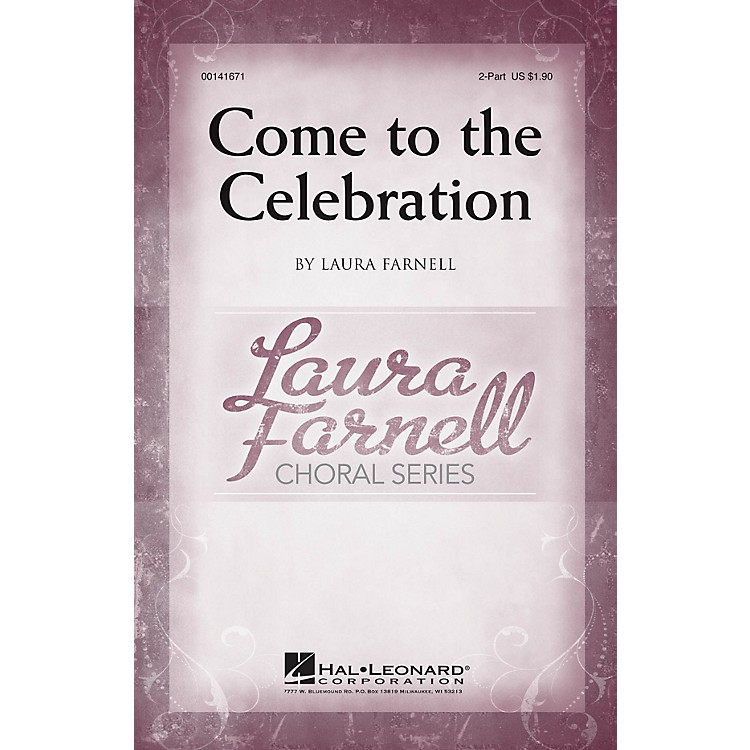 Hal LeonardCome to the Celebration 2-Part composed by Laura Farnell