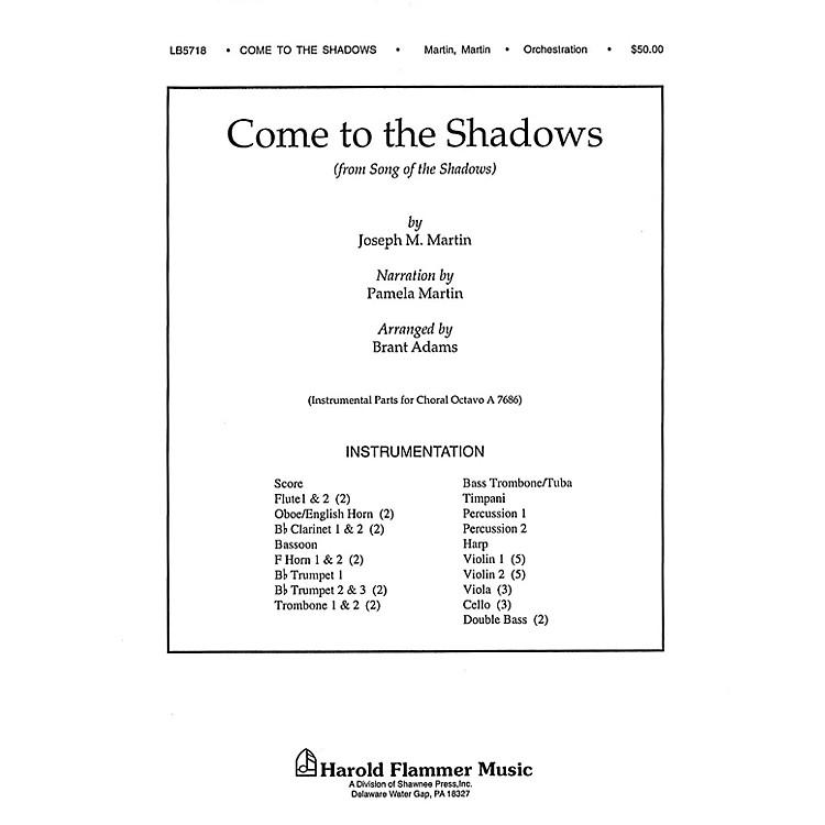 Shawnee PressCome to the Shadows (from Song of the Shadows) Score & Parts composed by Joseph M. Martin