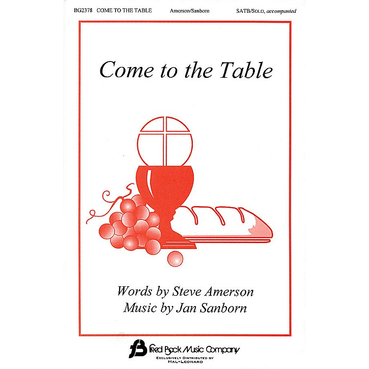 Fred Bock Music Come to the Table SATB composed by Steve Amerson