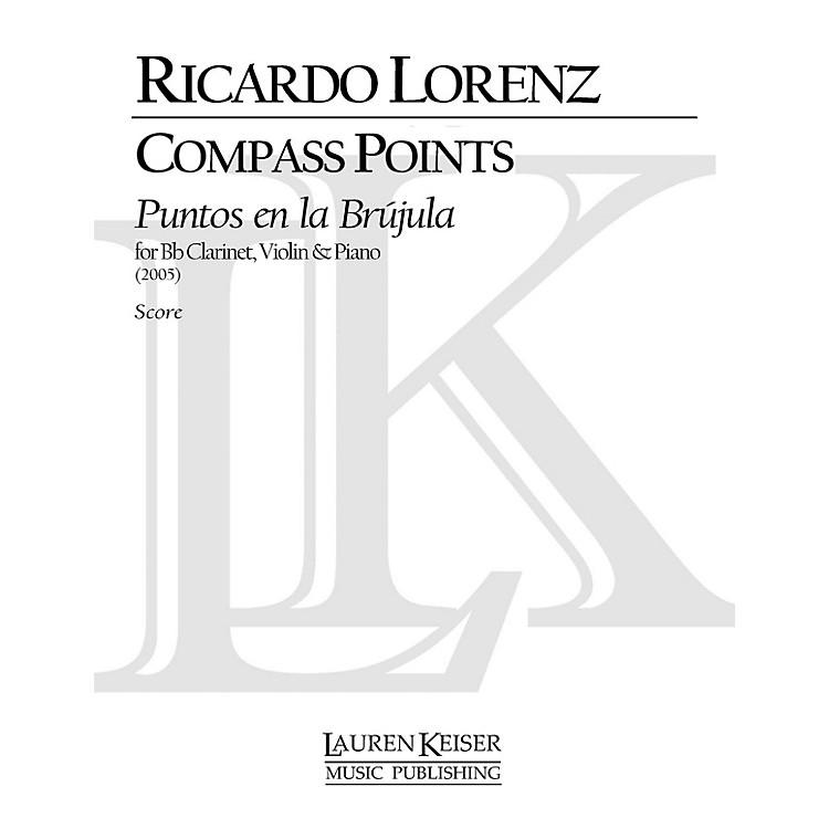 Lauren Keiser Music PublishingCompass Points (Puentos En La Brujula) for Clarinet, Violin and Piano LKM Music Series by Ricardo Lorenz