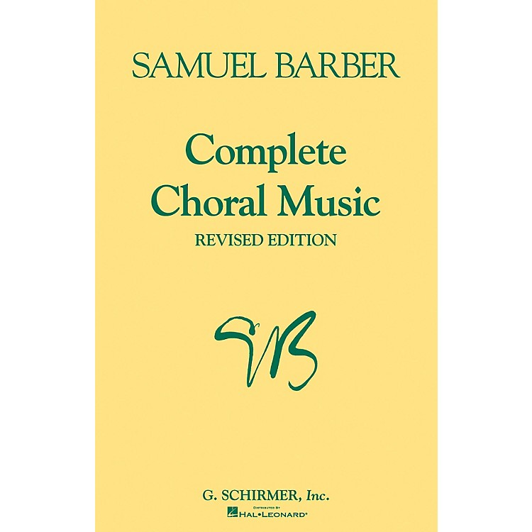 G. SchirmerComplete Choral Music (Revised Edition) SATB composed by Samuel Barber