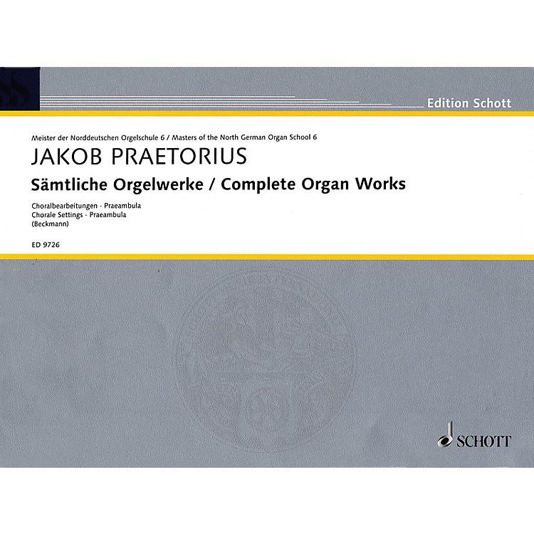 SchottComplete Organ Works - Chorale Settings, Praembula Schott Series Composed by Jakob Praetorius