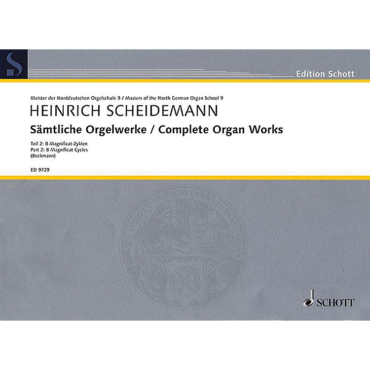 Schott Complete Organ Works - Part 2: 8 Magnificat Cycles Schott Series Composed by Heinrich Scheidemann